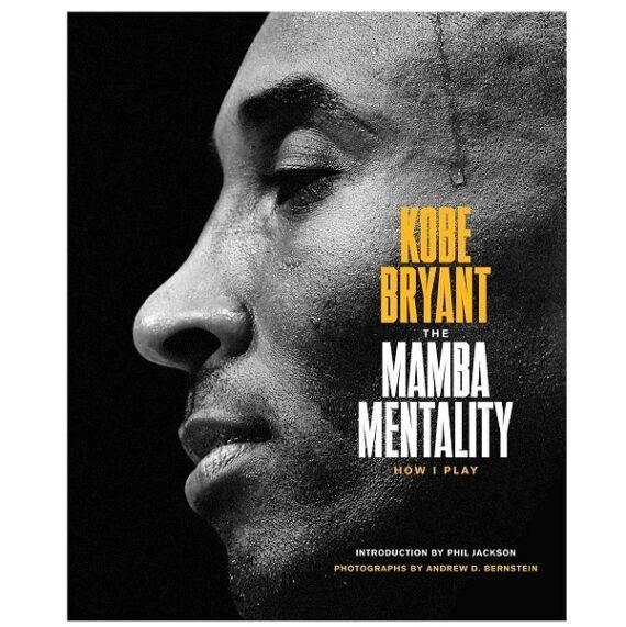 The Mamba Mentality How I Play By Kobe Bryant